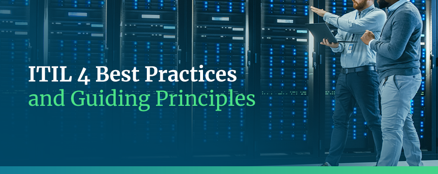 ITIL 4 Best Practices and Guiding Principles