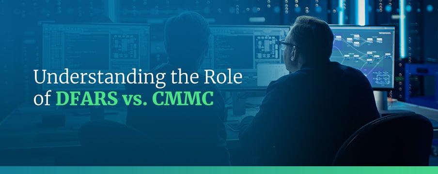 Understanding the Role of DFARS vs. CMMC