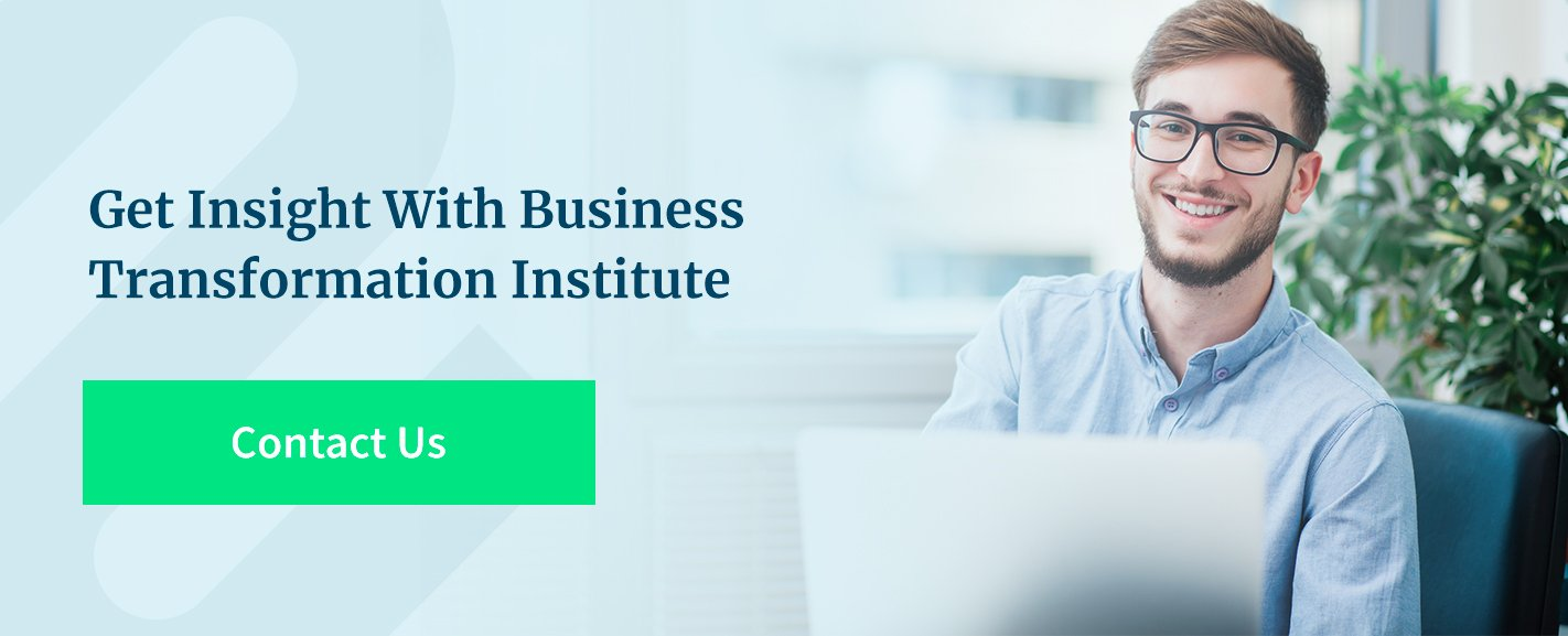 Get Insight With Business Transformation Institute